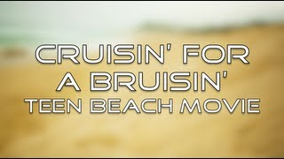 Teen Beach Movie - Cruisin' for a Bruisin' (Lyrics)