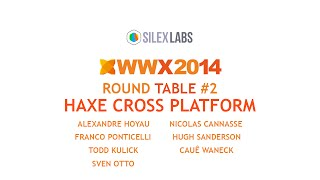 Round Table - #2 Haxe Cross Platform -