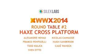 Round Table - #2 Haxe Cross Platform -