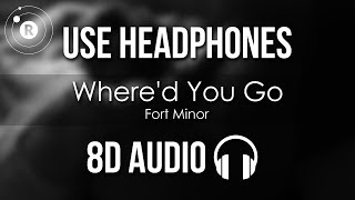 Fort Minor - Where'd You Go (8D AUDIO)