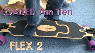 [Unboxing] Loaded Tan Tien Flex 2 Longboard + Flex-Test + Review   Longboarding Germany