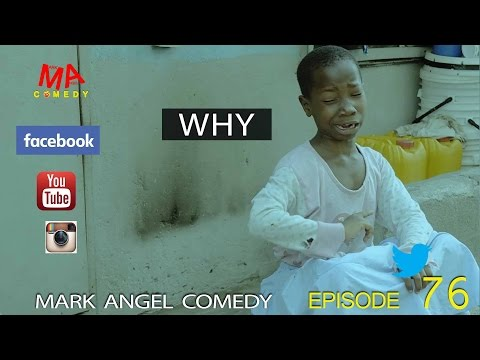 Mark Angel Comedy - Why [Starr. Emmanuella]