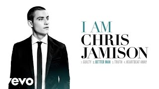 Chris Jamison - Better Man (Audio)