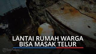 Lantai Rumah Warga di Padang Keluarkan Hawa Panas dan Asap, Bisa Masak Telur