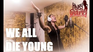 Video WE ALL DIE YOUNG - Hairy Groupies (cover Steelheart / Steel Drag