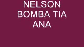 NELSON  BOMBA TIA ANA