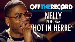 Nelly Performs 'Hot In Herre'   Off The Record