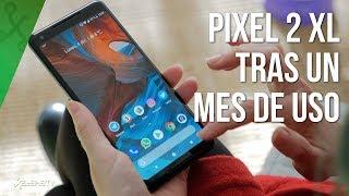 Pixel 2 XL tras un mes de uso