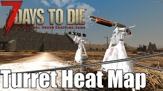 7 Days to Die - Turret Heat Map - Do they increase heat? (Alpha 16)