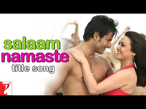 Salaam Namaste - Full Title Song | Saif Ali Khan | Preity Zinta | Kunal | Vasundhara