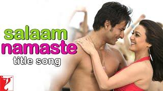 Salaam Namaste | Full Song | Saif Ali Khan, Preity Zinta |  Kunal, V Das | Vishal & Shekhar, Jaideep