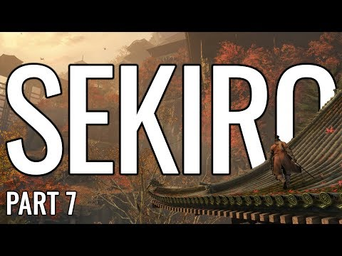 Sekiro: Shadows Die Twice Let's Play Playthrough   Spirit Man - Part 7