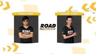 [12.03.2017] Trung Hiếu vs Hoàng Thiện[RoadtoThailand]