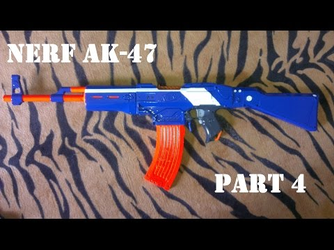 Nerf AK-47 Build ... Part 4