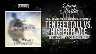 Ten Feet Tall vs. Higher Place (Afrojack UMF 17 Closing Mashup)