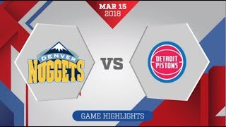 Detroit Pistons Vs Denver Nuggets: March 15, 2018