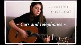 Cars and Telephones- Arcade Fire (cover)