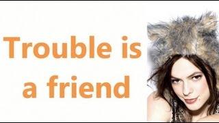 Trouble is a friend - Lenka (lyrics)