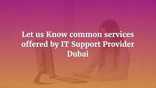 What Benefits of Having an IT Support Partner in Dubai?