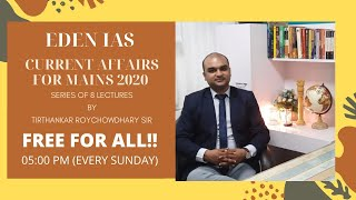 FREE CURRENT AFFAIRS EDITORIAL SERIES FOR MAINS 2020 BY TIRTHANKAR ROY SIR