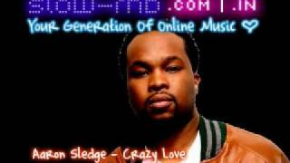 Aaron Sledge - Crazy Love (Prod. by Harvey Mason)