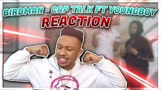 Birdman   Cap Talk Ft. YoungBoy Never Broke Again Reaction Video