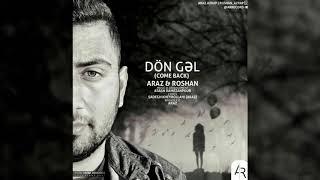 Araz ft Roshan - Don Gel 2018 | Yeni