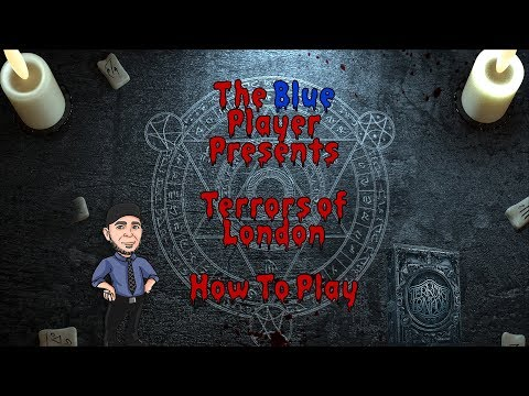 The Blue Player Presents - How to Play Terrors Of London (Updated Rules!)