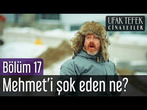 Ufak Tefek Cinayetler 17. Bölüm – Mehmet'i Şok Eden Ne?