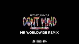 AUDIO: Don't Mind (Mr. Worldwide Remix) by Kent Jones ft. Pitbull