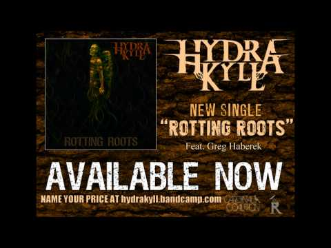 Hydra Kyll - Rotting Roots NEW SINGLE
