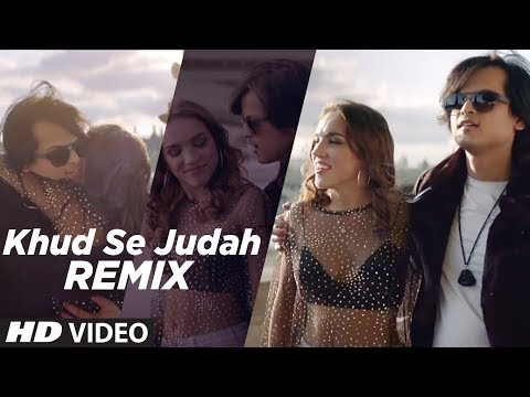 Khud Se Judah Remix Full hindi video Song