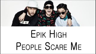 Epik High - People Scare Me (Color Coded Lyrics ENGLISH/ROM/HAN)