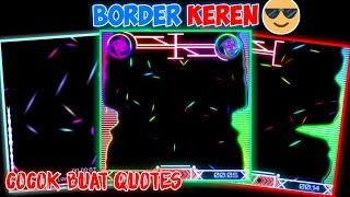 Bagi bagi Bingkai atau Border Spektrum Keren | untuk Quotes no text +Free download || KINEMASTER #12