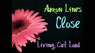 Aaron Lines - Close