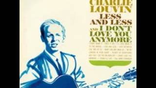 Charlie Louvin - I'll Have Made It to the Bridge