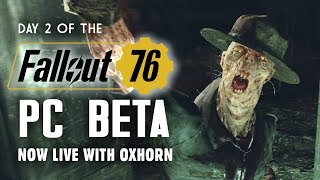 Day 2 of the Fallout 76 PC Beta LIVE with Oxhorn - A 9-Hour Marathon Session! S&SR Episode 483