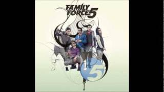 Family Force 5  - You Got It