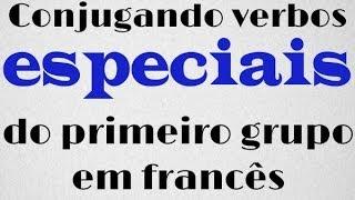 Conjugações especiais dos verbos do primeiro grupo em francês (Presente)