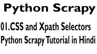 Hindi Tutorial Python Scrapy Css and Xpath Selector For Beginners
