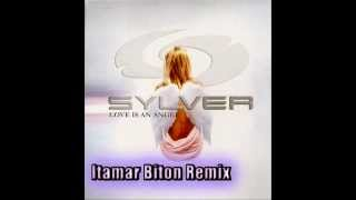 Sylver - Love Is An Angel (Itamar Biton Remix)