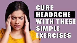 Headache Remedies | Exercise for Headache