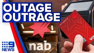 Major NAB outage has customers demanding answers | 9 News Australia