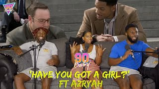 The 90s Room   Have You Got A Girl? Ft. Azryah