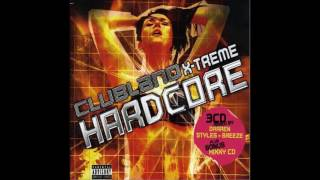Clubland X-Treme Hardcore Vol. 1 - CD 1 - Mixed by Darren Styles [Edited Reupload]