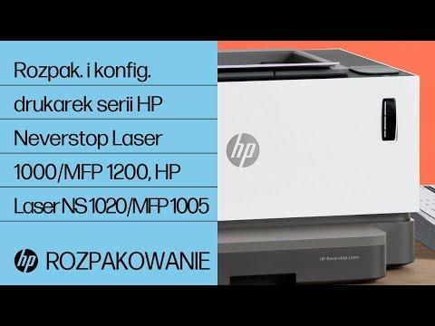 Rozpakowanie i konfiguracja drukarek serii HP Neverstop Laser 1000, MFP 1200 oraz HP Laser NS 1020, MFP 1005
