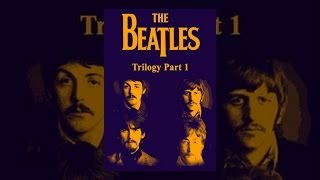 The Beatles - Trilogy Part I