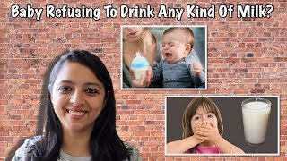Solution For Baby Refusing To Drink Any Kind Of Milk