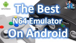 The Best Nintendo 64 (N64) Emulator Apps for Android