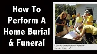 How to Bury Your Loved One at Home - How to Have a Home Funeral